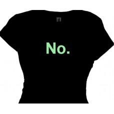 No. - Mom's Saying T shirt